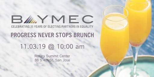 BAYMEC Presents: 2019 Progress Never Stops Brunch
