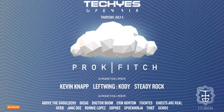 Techyes: Open Air ft. Prok | Fitch, Leftwing:Kody, Kevin Knapp, Steady Rock tickets