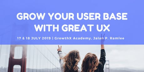 Grow Your User Base with Great User Experience (UX)  tickets