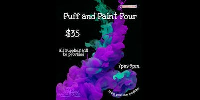 Puff and Paint Pour!