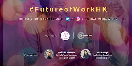 #FutureofWorkHK  Boost Your Business with IN & IG |  Social Media Mixer tickets