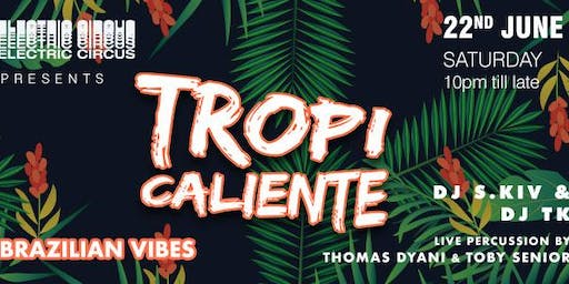 (SAT) 22 June | TROPICALIENTE | Free Tequila every hour