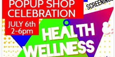 FREE Health & Wellness PopUp Shop Celebration -  July 4th Weekend
