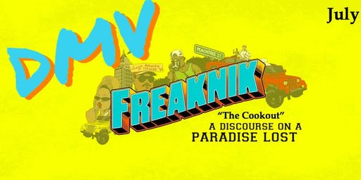 DMV FREAKNIK: 4TH OF JULY COOKOUT EDITION