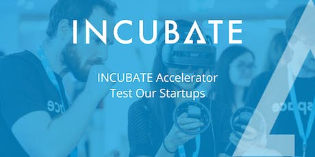INCUBATE - Test Our Startups! tickets