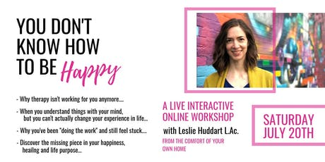 You Don't Know How to Be Happy - Boston tickets