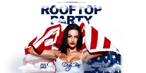 #ROOFTOPWEDNESDAYS: INDEPENDENCE DAY SPECIAL JULY 3RD!
