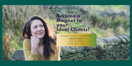 Become a MAGNET to your IDEAL CLIENT bootcamp!! tickets
