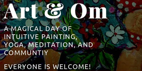 Art & Om,A Magical Day of Intuitive Painting Yoga Meditation and Community  tickets