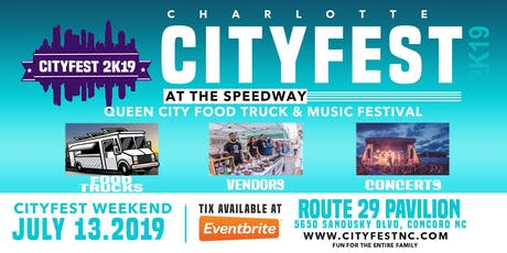 """CHARLOTTE CITY FEST AT THE SPEED WAY """"2019 QUEEN CITY FOOD TRUCK FESTIVAL""""- FOOD-FUN-FAMILY  tickets"""