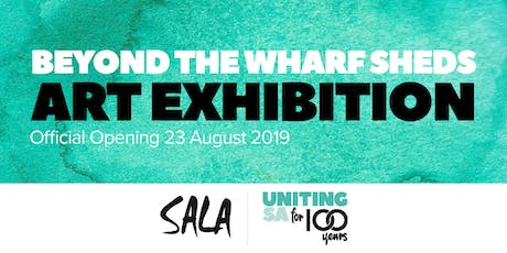 Beyond the Wharf Sheds Art Exhibition: Official Opening tickets
