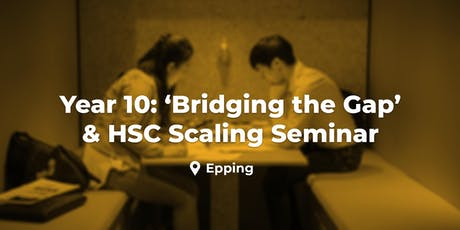 Year 10 'Bridging the Gap & How Scaling Works'- Epping, Sun. 11 August tickets