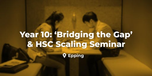 Year 10 'Bridging the Gap & How Scaling Works'- Epping, Sun. 11 August