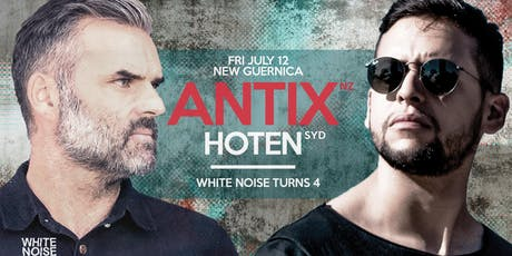 White Noise turns 4 feat. Antix [NZ] & Hoten [SYD] tickets