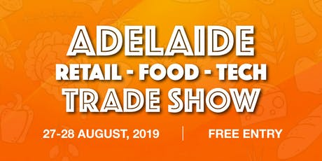 Retail Food Tech Trade Show - ADELAIDE 2019 tickets