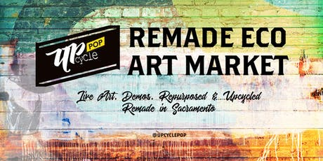 UpcyclePop - Remade Eco Art Market July 20 tickets