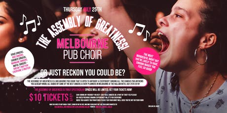 The Assembly of Greatness - Melb Pub Choir at The Hallam Hotel! tickets