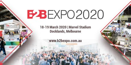 B2B EXPO 2020 Melbourne - Taking care of your business tickets