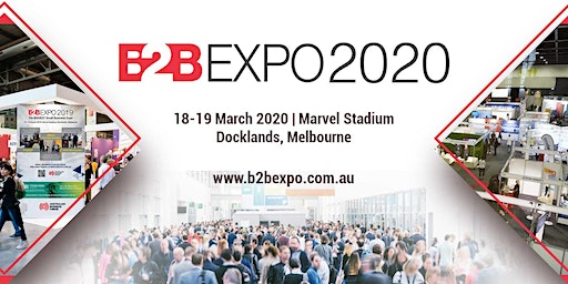 B2B EXPO 2020 Melbourne - Taking care of your business