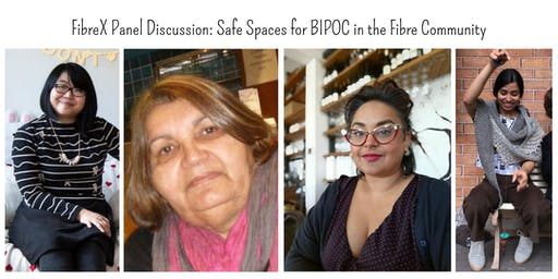 FibreX Panel Discussion: Safe Spaces for BIPOC in the Fibre Community