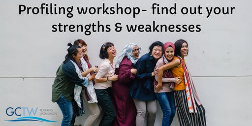 Profiling Workshop - finding out your strengths and weaknesses