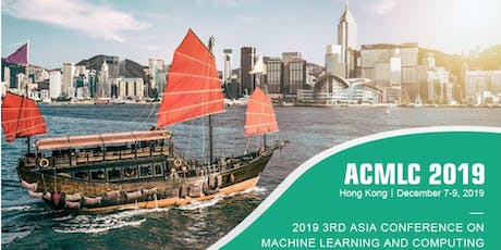 3rd Asia Conference on Machine Learning and Computing (ACMLC 2019) tickets