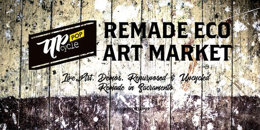 UpcyclePop - Remade Eco Art Market August 3