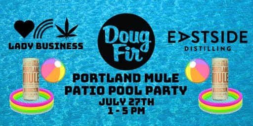 Portland Mule Doug Fir Patio Pool Party