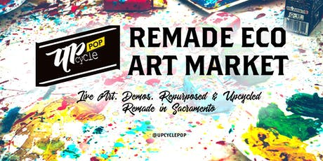 UpcyclePop - Remade Eco Art Market August 10 tickets