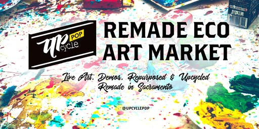 UpcyclePop - Remade Eco Art Market August 10