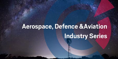 VIC | Aerospace, Defence & Aviation: How to deliver Australian Sovereign capability on major Defence projects ? - 7 August 2019 tickets