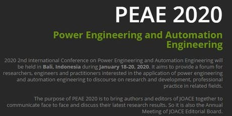 2nd International Conference on Power Engineering and Automation Engineering (PEAE 2020) tickets