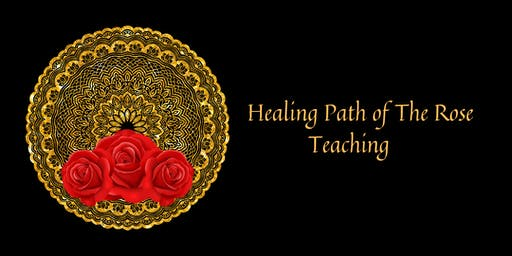 Healing Path of The Rose Teaching Commences