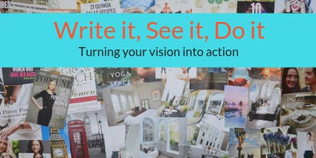 Write It, See It, Do It - Turning your vision into action tickets