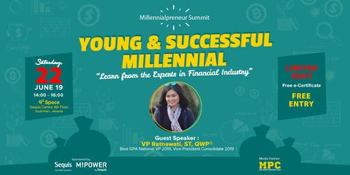Young & Successful Millennial: Learn from The Expert in Financial Industry
