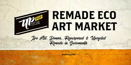 UpcyclePop - Remade Eco Art Market August 17 tickets