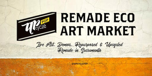 UpcyclePop - Remade Eco Art Market August 17