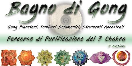 Bagno di Gong - Percorso di Purficazione dei 7 Chakra biglietti