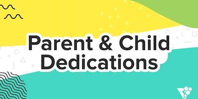 Parent & Child Dedications