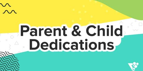 Parent & Child Dedications tickets
