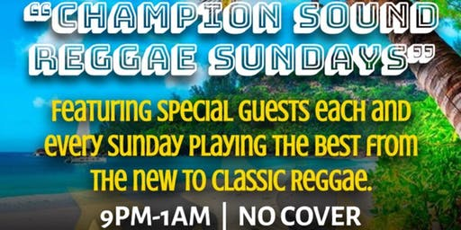 Dj Nice Up at Champion Sound Sundays - Liaison Lounge 6/16/19