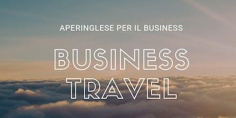 Aperinglese per il Business: BUSINESS TRAVEL biglietti