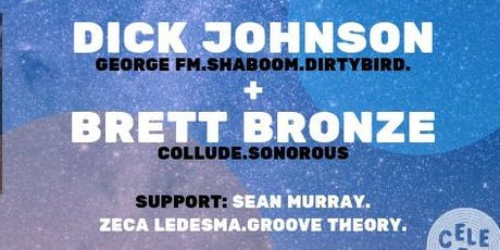 Celebro presents: Dick Johnson + Brett Bronze tickets