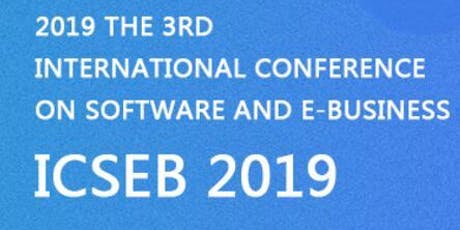 The 3rd International Conference on Software and e-Business (ICSEB 2019) tickets