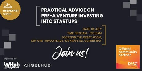 RISE Breakfast Series - Practical Advice on Pre-A Venture Investing into Startups  tickets