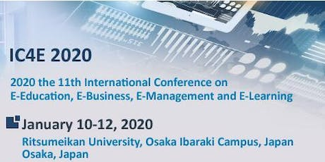 The 11th International Conference on E-Education, E-Business, E-Management and E-Learning (IC4E 2020) tickets