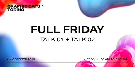 FULL FRIDAY Talks | Graphic Days Torino biglietti