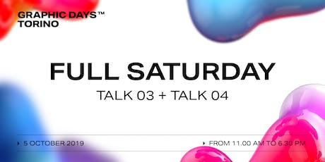 FULL SATURDAY Talks | Graphic Days Torino biglietti