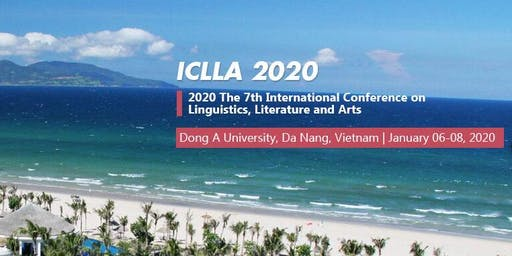 The 7th International Conference on Linguistics, Literature and Arts (ICLLA 2020)