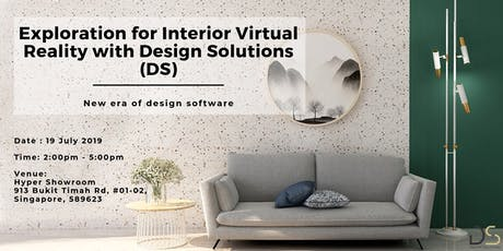 Exploration for Interior Virtual Reality with Design Solutions (DS) tickets
